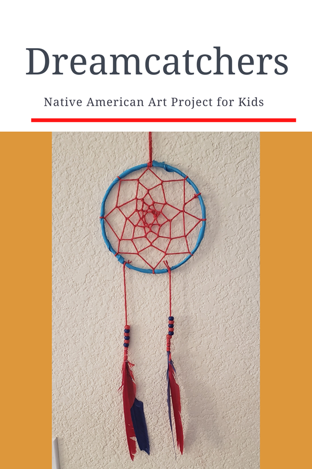 Dreamcatchers - Native American Art Project For Kids