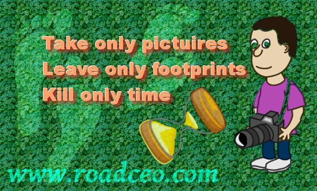 Take on pics, leave only footprints, kill only time